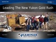 Leading The New Yukon Gold Rush - Kaminak Gold Corporation