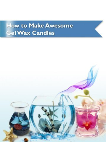 how to make gel wax candles natures garden candles - Natures Garden Candles