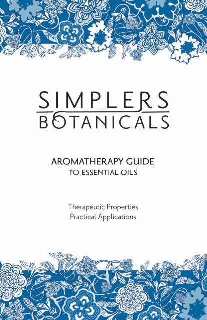 Aromatherapy Guide to Essential Oils - Simplers Botanicals