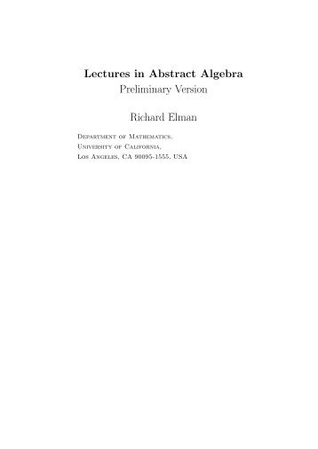 Lectures in Abstract Algebra Preliminary Version Richard Elman