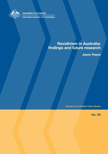 Recidivism in Australia : findings and future research - Australian ...