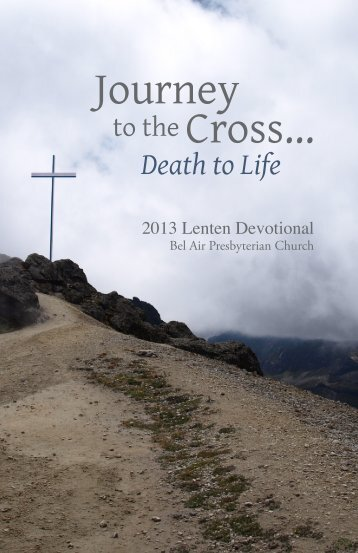 Journey to the Cross..Death to Life - Bel Air Presbyterian Church