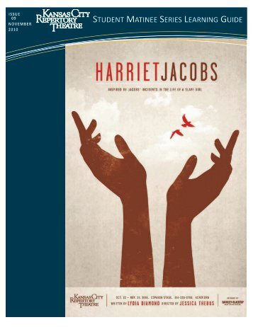 Harriet Jacobs - The Kansas City Repertory Theatre