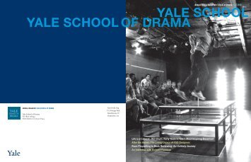 YALE SCHOOL YALE SCHOOL OF DRAMA - Yale University