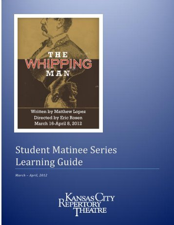 Student Matinee Series Learning Guide - The Kansas City Repertory ...