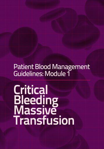 Patient blood management guidelines module 1. Critical bleeding