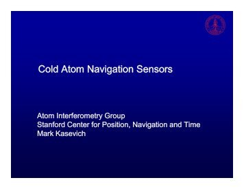 Cold Atom Navigation Sensors - Stanford Center for Position ...