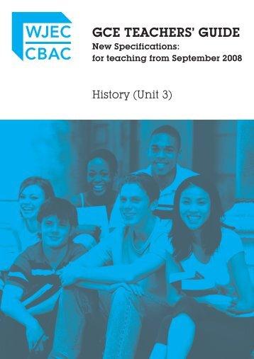 GCE History Teachers' Guide - Unit 3 - WJEC
