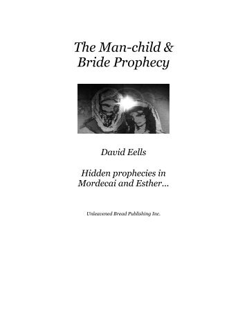 The Man-child & Bride Prophecy - Unleavened Bread Publishing