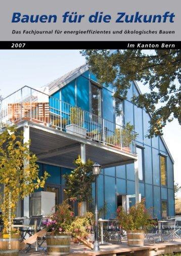 Bauen für die Zukunft - im Kanton Bern 2007 - Lika-Media-Consulting