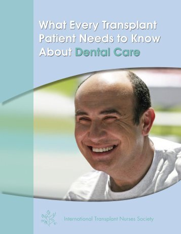 What Every Transplant Patient Needs to Know About Dental Care