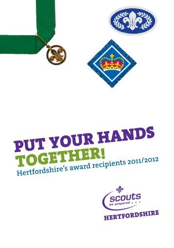 PUT YOUR HANDS TOGETHER! - Hertfordshire Scout County