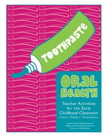 Oral Health: Teacher Activities for the Early Childhood Classroom