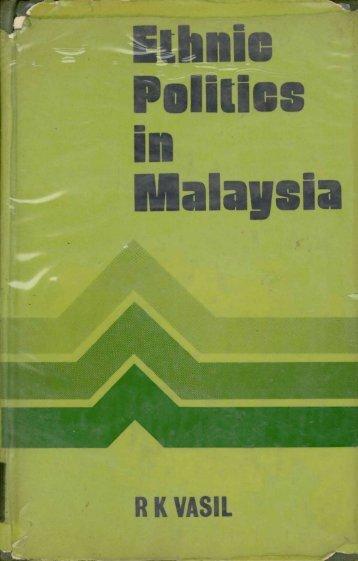 Ethnic Politics in Malaysia - Perdana Library