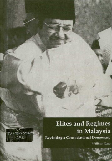 Elites and Regimes in Malaysia - Perdana Library