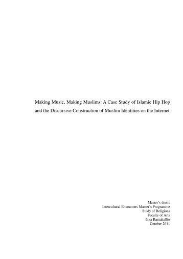 Making Music, Making Muslims. A Case Study of Islamic Hip ... - Helda