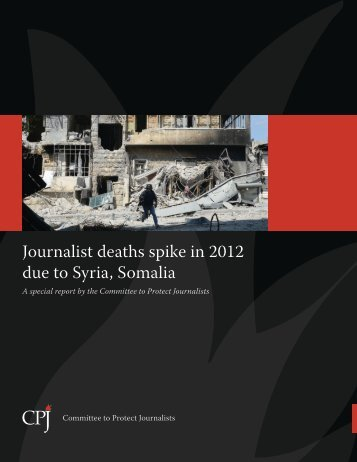 Journalist deaths spike in 2012 due to Syria, Somalia - Committee to ...