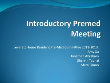Leverett House Resident Pre-Med Committee 2012-2013: Amy Xu ...
