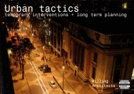 Urban Tactics Temporary Interventions + Long - Killing Architects