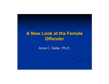 A New Look at the Female Offender - ANNA Salter, PH.D.