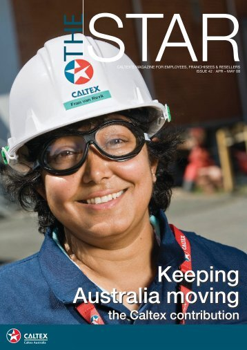 Issue 42 Apr – May 08: Keeping Australia moving - Caltex