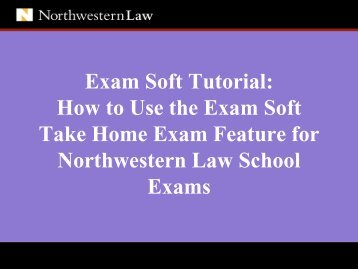 ExamSoft Tutorial - Northwestern University School of Law