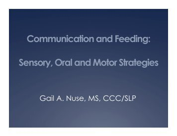 Communication and Feeding: Sensory, Oral and Motor Strategies