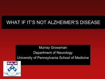 is dementia a disease of old age? - University of Pennsylvania ...