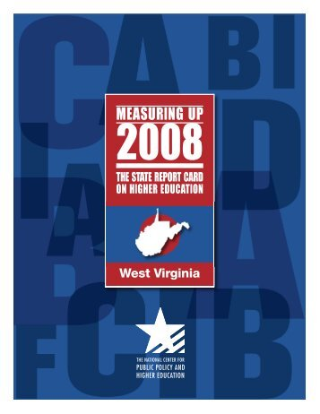 West Virginia - Measuring Up 2008 - National Center for Public ...