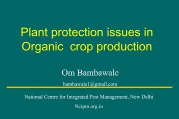 Plant protection issues in Organic crop production - Jaibbihar