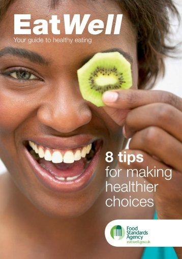 EatWell - 8 tips for making healthier choices - Food Standards Agency
