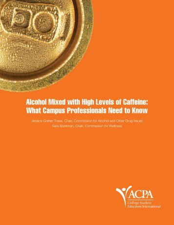 Alcohol Mixed with High Levels of Caffeine: What Campus ... - ACPA