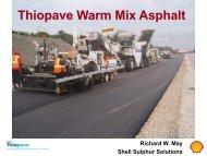 Thiopave is a WMA - Warm Mix Asphalt