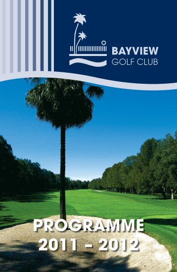PROGRAMME 2011 – 2012 - Bayview Golf Club
