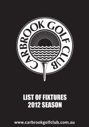 LIST OF FIXTURES 2012 SEASON - Carbrook Golf Club