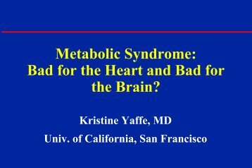 Metabolic Syndrome: Bad for the Heart and Bad for the Brain?