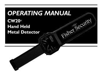 OPERATING MANUAL CW20® Hand Held Metal Detector - Fisher