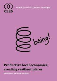 Productive local economies: creating resilient places CLES