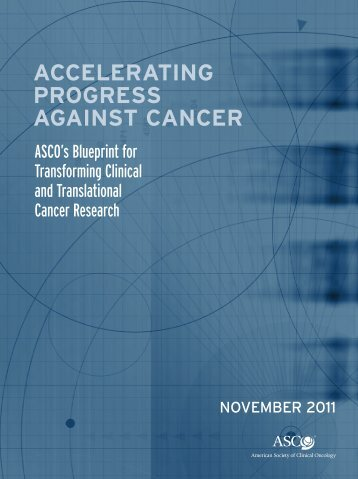 Accelerating Progress Against Cancer: ASCO's Blueprint - American ...