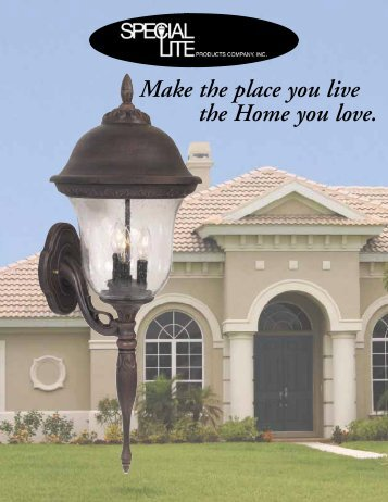 Make the place you live the Home you love. - Special Lite Products