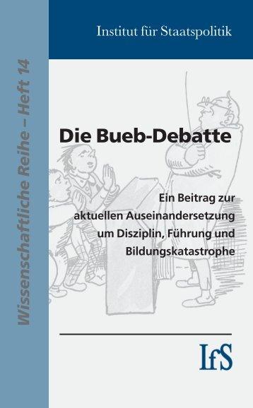 Die Bueb-Debatte - Institut für Staatspolitik