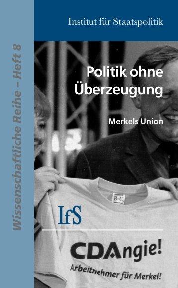 Politik ohne Überzeugung - Institut für Staatspolitik
