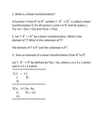1. What is a linear transformation? A function T from R to R , written T ...
