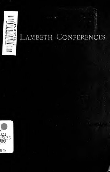 Origin and history of the Lambeth Conferences of 1867 and 1878 ...