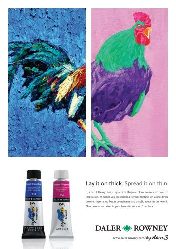 Lay it on thick. Spread it on thin. - Daler Rowney