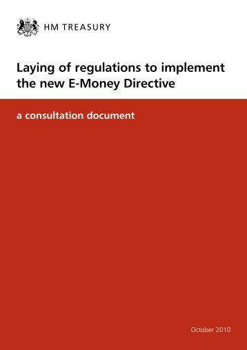 Laying of regulations to implement the new E-Money ... - HM Treasury