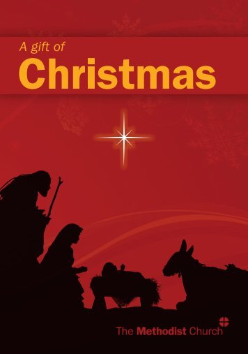 Download a pdf of A Gift of Christmas - The Methodist Church