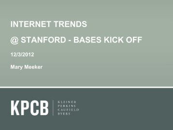 INTERNET TRENDS @ STANFORD - BASES KICK OFF