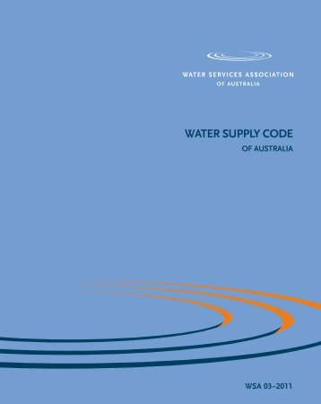 WATER SUPPLY CODE - Water Services Association of Australia