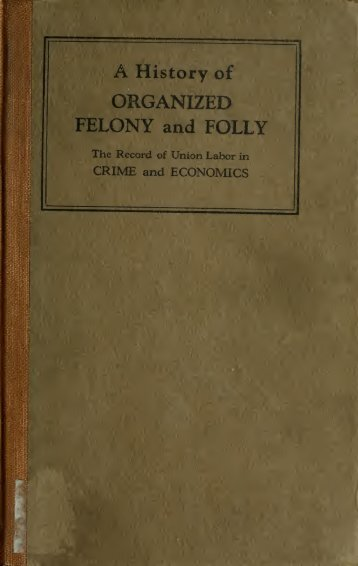 A History of Organized Felony and Folly - The Clarence Darrow ...